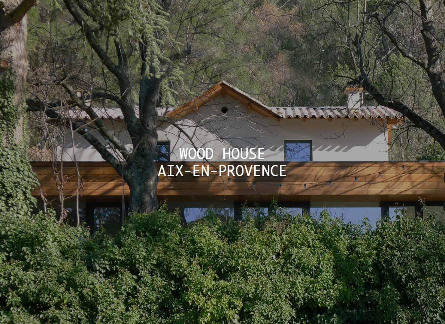 WOOD-HOUSE----AIX-EN-PROVENCE